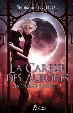 anges-d-apocalypse,-tome-5---la-caresse-des-aurores-667346-250-400