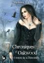 Les Chroniques d'Oakwood, Dans l'ombre de la demoiselle par MarianneStern