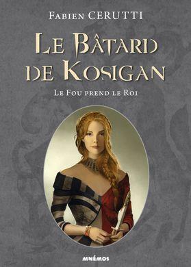 https---media.senscritique.com-media-000009714255-source_big-Le_fou_prend_le_roi_Le_Batard_de_Kosigan_tome_2